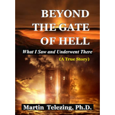 Beyond the Gate of Hell - What I Saw and Underwent There