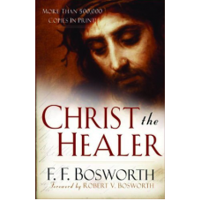 Christ The  Healer - Book by F.F. Bosworth